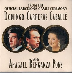 From The Official Barcelona Games Ceremony: Domingo, Carreras, Caballe, With Aragall Berganza Pons