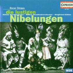 Oscar Straus: Die lustigen Nibelungen