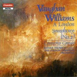 Ralph Vaughan Williams: A London Symphony (Symphony No. 2) / Concerto Grosso for String Orchestra - Bryden Thomson