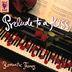 Prelude to a Kiss - Romantic Themes - Bach, Beethoven, Chopin, Puccini
