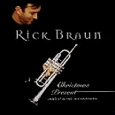 Rick Braun : Christmas Present : Music of Warmth and Celebration