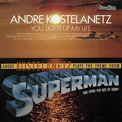 You Light Up My Life; Andre Kostalanetz Plays the theme from Superman and other pop hits of today!