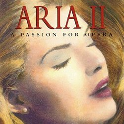 Aria II: A Passion for Opera