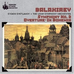Balakirev-Symphony 2 / Overture on 3 Russian Songs / In Bohemia