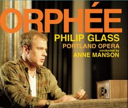 Glass: Orphee (Complete Opera Recording)