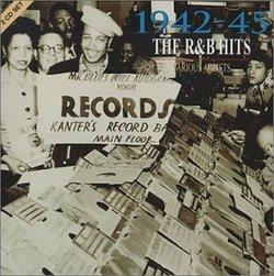 The R & B Hits: 1942-1945