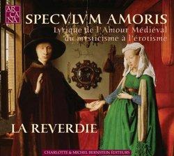 Specvlvm Amoris: Lyrique de l'Amour Médiéval du mysticisme à l'érotisme