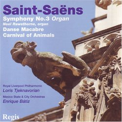 "Saint-Saëns: Symphony No. 3 ""Organ""; Danse Macabre; Carnival of Animals"
