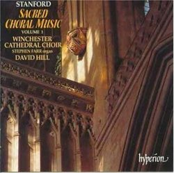 """Stanford: Sacred Choral Music, Vol. 1 """"The Cambridge Years"""""""