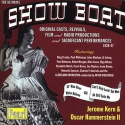 The Ultimate Show Boat, 1928 - 1947 (Original, Revival and Studio Cast Anthology)