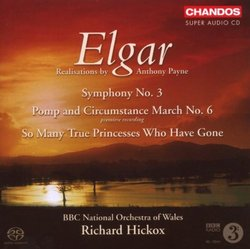 Elgar: Symphony No. 3; Pomp and Circumstance March No. 6 [Hybrid SACD]