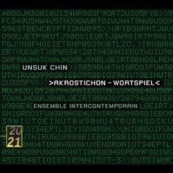 Unsuk Chin: Akrostichon-Wortspiel