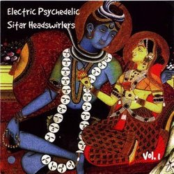 Electric Psychedelic Sitar Headswirlers Vol 1