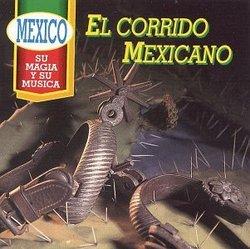 Mexico: Magia Y Musica - Corrido Mexicano