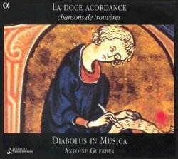 La doce acordance - Chansons of the trouveres (12th & 13th century) /Diabolus in Musica * Guerber
