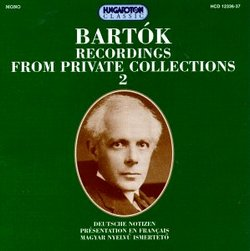 Bartók: Recordings from Private Collections
