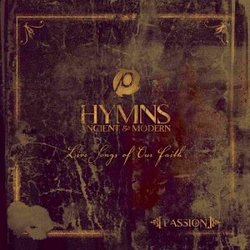 Passion: Hymns Ancient & Modern
