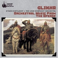 Glinka-Orchestral Music From the Operas