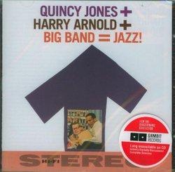 Quincy Jones + Harry Arnold + Big Band = Jazz