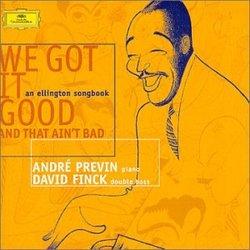 We Got It Good & That Ain't Bad: an Ellington Songbook