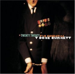 Twenty Twenty - The Essential T Bone Burnett