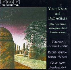 Alexandr Scriabin: Le Poème de l'extase; Sergey Rachmaninov: The Rock; Alexandr Glazunov: Symphony No. 6