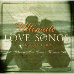 Ultimate Love Songs Collection When a Man Loves a Woman