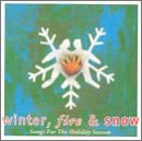 Winter, Fire & Snow: Songs For The Holiday Season