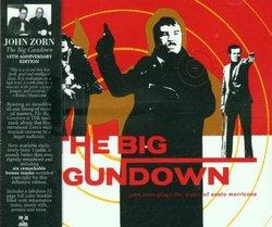The Big Gundown: John Zorn Plays the Music of Ennio Morricone (15th Anniversary Edition