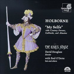 "Anthony Holborne: ""My Selfe"" 16th Century Pavans, Galliards, and Almains - The King's Noyse / Paul O'Dette"