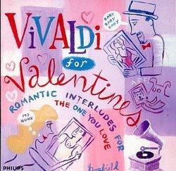 Vivaldi for Valentines: Romantic Interludes for the One You Love