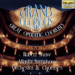 Grand & Glorious: Great Operatic Choruses