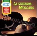 Mexico: Magia y Musica - Guitarra Mexicana