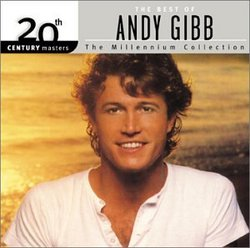 The Best of Andy Gibb: 20th Century Masters - The Millennium Collection