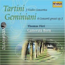 Tartini: 3 Violin Concertos; Geminiani: 6 Concerti grossi, Op. 3