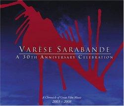 Varèse Sarabande - A 30th Anniversary Celebration