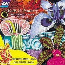 Folk & Fantasy: British works for flute...Vol. 2