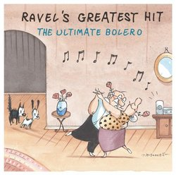Ravel's Greatest Hit: The Ultimate Bolero
