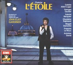 Chabrier - L'Étoile / Alliot-Lugaz · Gautier · Bacquier · Raphanel · Damonte · Le Roux · David · Opera de Lyon · Gardiner