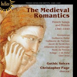 The Medieval Romantics: French Songs & Motets (1340-1440)