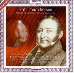 Rossini Pot-Pourri: Musiche Di E Da Gioacchinio Rossini