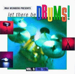 Max Weinberg Presents : Let There Be Drums : Vol. 3, The '70s