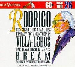 Rodrigo: Concierto de Aranjuez; Fantasy for a Gentleman / Villa-Lobos: Bachianas Brasileiras No. 5 (RCA Victor Basic 100, Vol. 26)