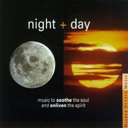 Night + Day: Music to Soothe the Soul and Enliven the Spirit (2-CD Set)