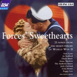 Forces' Sweethearts: 23 songs from the Heart-Throbs of Wordl War II (Mono Recordings, 1939-1944)