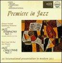 International Premiere in Jazz / John Graas / Jazz Symphony No 1 / Jazz Chaconne No 1