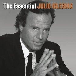 The Essential Julio Iglesias