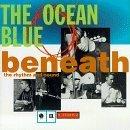 Beneath the Rhythm and Sound by The Ocean Blue (1993) Audio CD