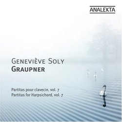 Christoph Graupner: Partitas for Harpsichord, Vol. 7