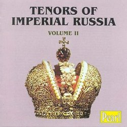 Tenors of Imperial Russia, Vol. 2